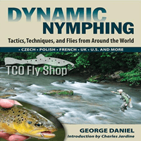 Dynamic Nymphing by George Daniel is at TCO Fly Shop